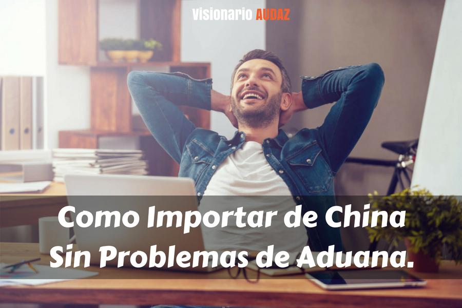 como importar de china sin problemas de aduana